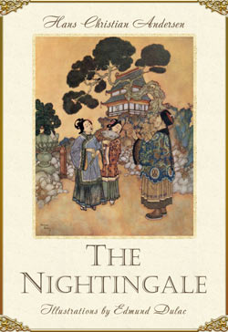 Hans Christian Andersen. The Nightingale (Illustrated by Edmund Dulac)