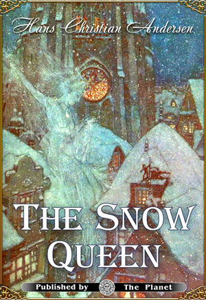 Hans Christian Andersen. The Snow Queen (Illustrations by Edmund Dulac and Arthur Rackham)