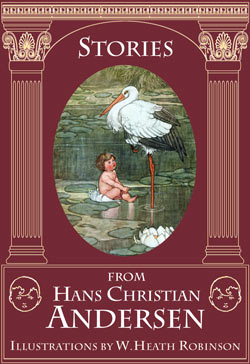 Hans Christian Andersen. Stories from Hans Christian Andersen (Illustrated by W. Heath Robinson)