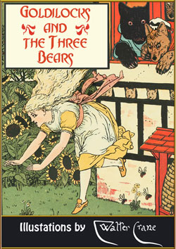 Joseph Jacobs. Goldilocks and the Three Bears (Illustrated by Walter Crane)