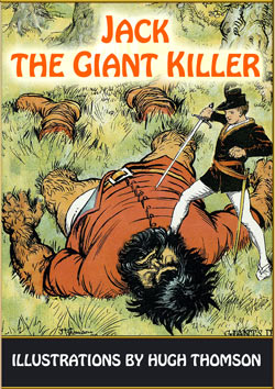 Joseph Jacobs. Jack the Giant Killer (Illustrations by Hugh Thomson)