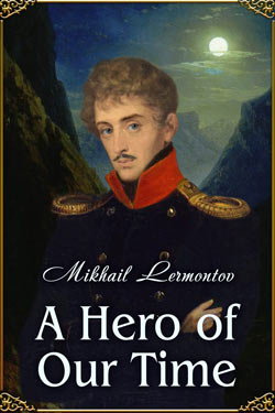 Mikhail Lermontov. A Hero of Our Time (Illustrated edition)