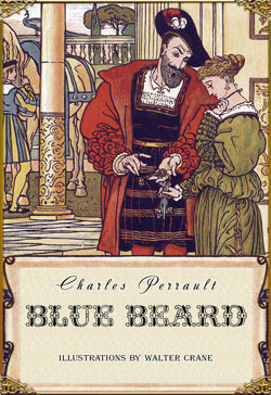 Charles Perrault. Blue Beard (Illustrated by Walter Crane)