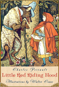 Charles Perrault. Little Red Riding Hood (Illustrated by Walter Crane)