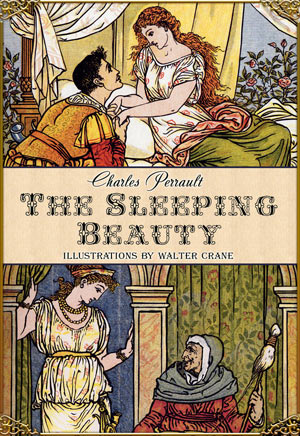 Charles Perrault. The Sleeping Beauty in the Woods (Illustrations by Walter Crane)