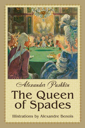 Alexander Pushkin. The Queen of Spades (Illustrations by Alexandre Benois)