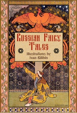 Alexander Afanasyev. Russian Fairy Tales (Illustrations by Ivan Bilibin)