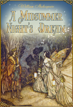 William Shakespeare. A Midsummer Night's Dream (Illustrated by Arthur Rackham)