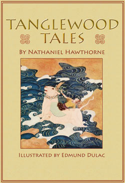 Nathaniel Hawthorne. Tanglewood Tales (Illustrated by Edmund Dulac)