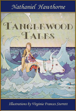 Nathaniel Hawthorne. Tanglewood Tales (Illustrated by Virginia Frances Sterrett)